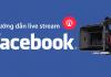 quay phim live stream facebook